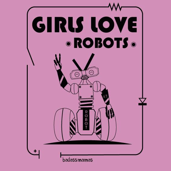"""tee shirt """"girls love robots"""" - rose"""