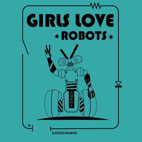 "tee shirt ""girls love robots"" - turquoise"